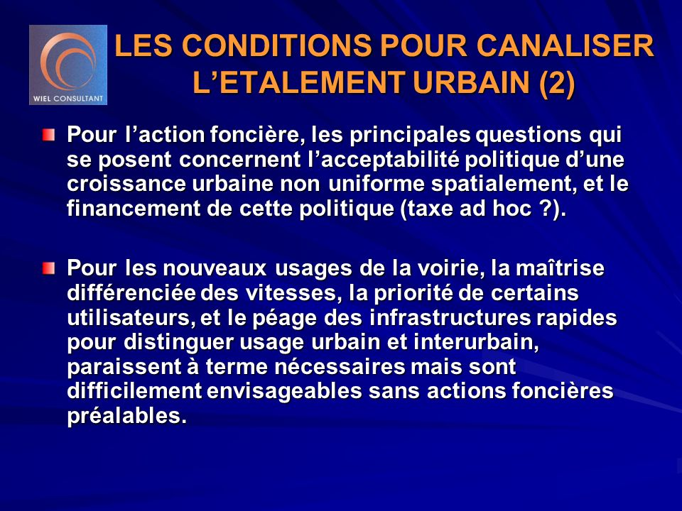 LES CONDITIONS POUR CANALISER L'ETALEMENT URBAIN (2)