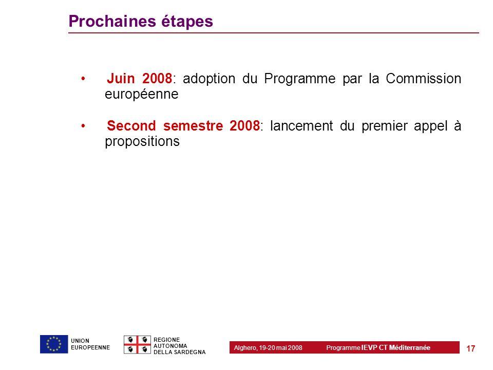 Prochaines étapes Juin 2008: adoption du Programme par la Commission européenne.