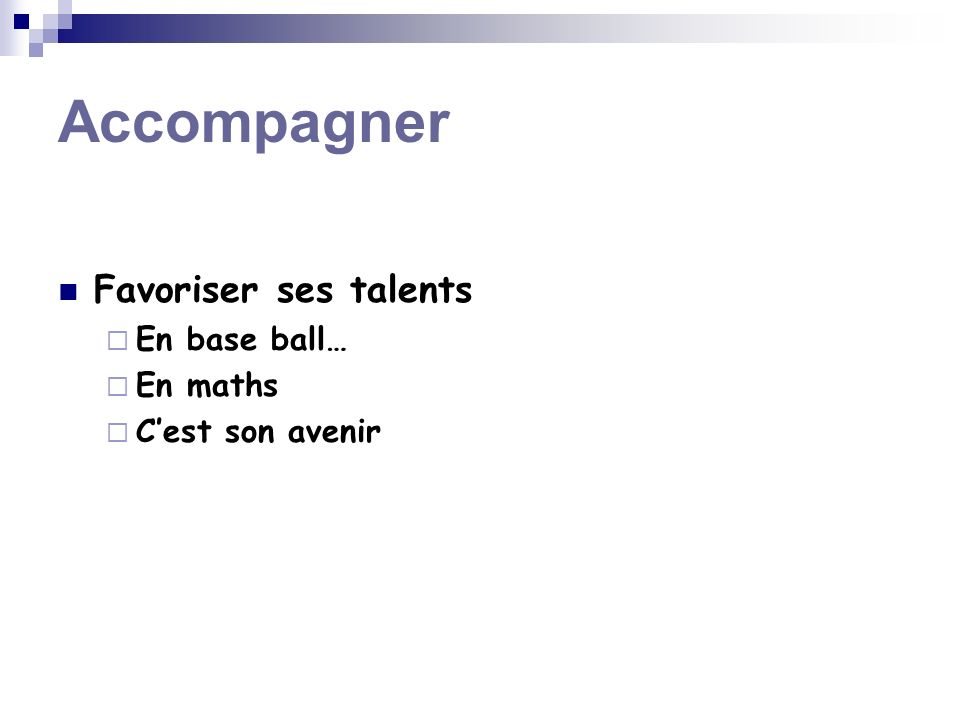 Accompagner Favoriser ses talents En base ball… En maths