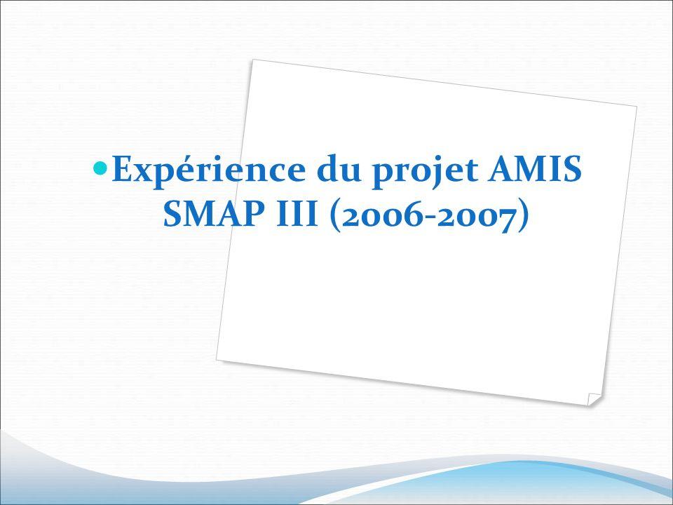 Expérience du projet AMIS SMAP III (2006-2007)