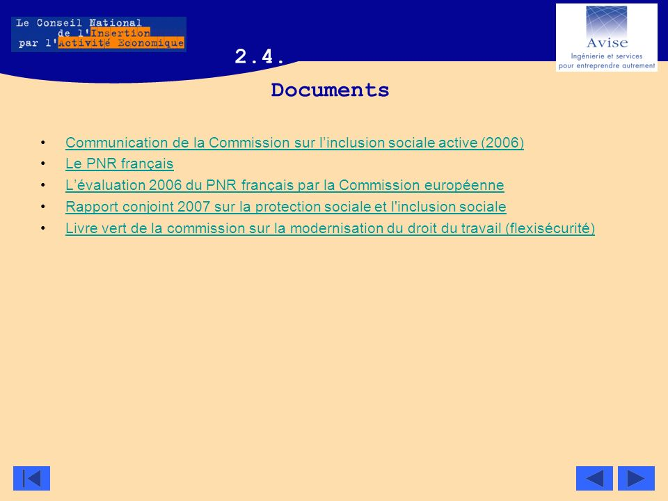 2.4. Documents. Communication de la Commission sur l'inclusion sociale active (2006) Le PNR français.