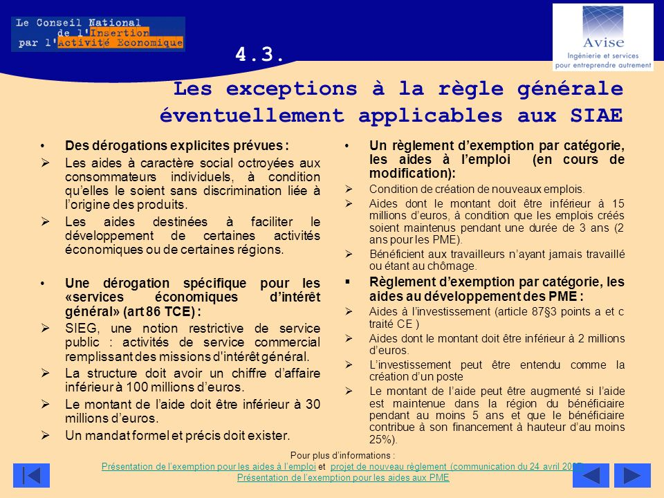 Les exceptions à la règle générale éventuellement applicables aux SIAE