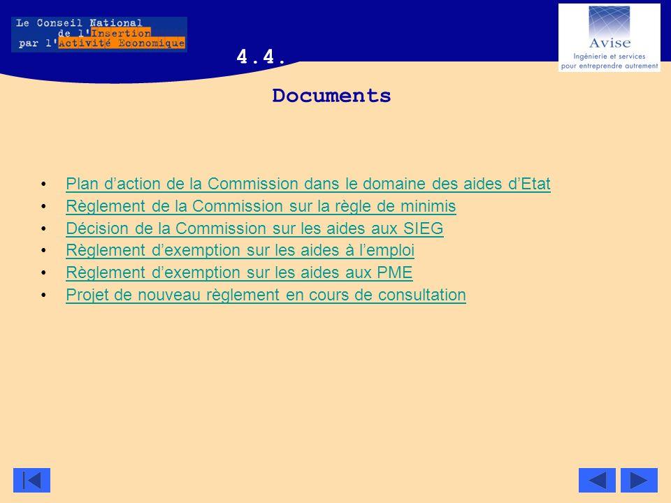 4.4. Documents. Plan d'action de la Commission dans le domaine des aides d'Etat. Règlement de la Commission sur la règle de minimis.
