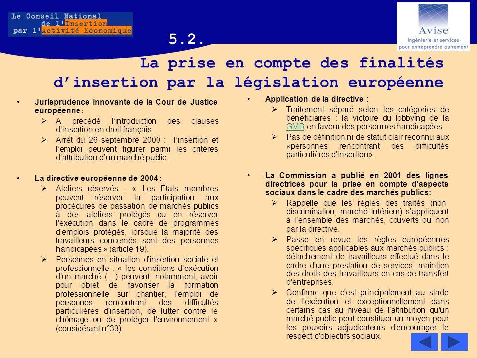 5.2. La prise en compte des finalités d'insertion par la législation européenne. Jurisprudence innovante de la Cour de Justice européenne :