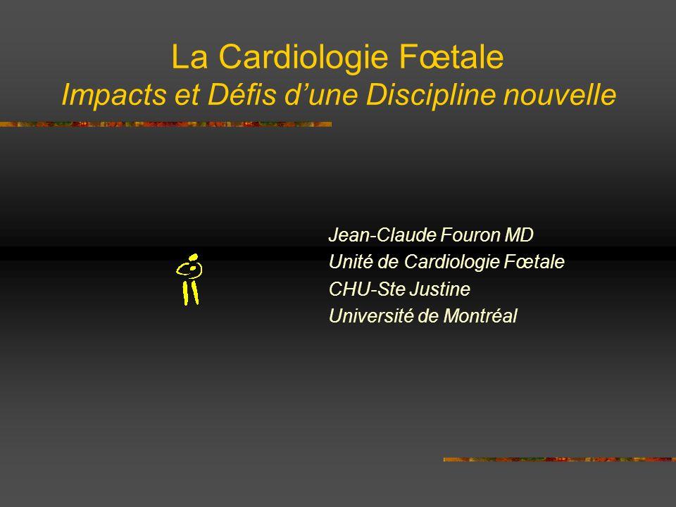 La Cardiologie Fœtale Impacts et Défis d'une Discipline nouvelle