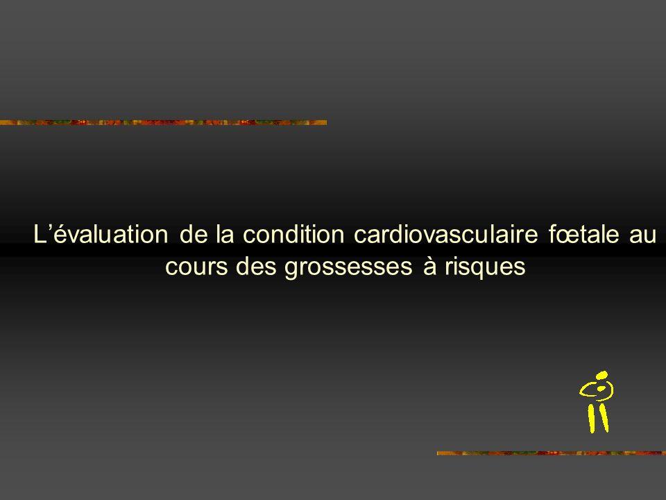 L'évaluation de la condition cardiovasculaire fœtale au cours des grossesses à risques