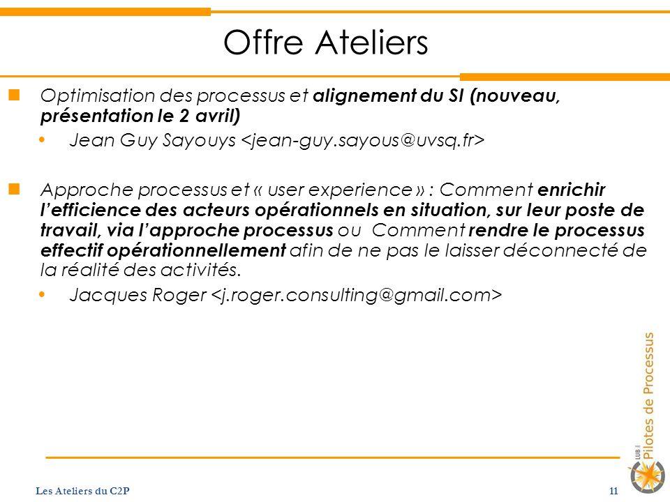 Offre Ateliers Optimisation des processus et alignement du SI (nouveau, présentation le 2 avril) Jean Guy Sayouys <jean-guy.sayous@uvsq.fr>