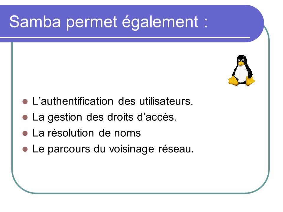 Samba permet également :