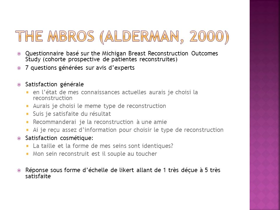 The MBROS (Alderman, 2000) Questionnaire basé sur the Michigan Breast Reconstruction Outcomes Study (cohorte prospective de patientes reconstruites)