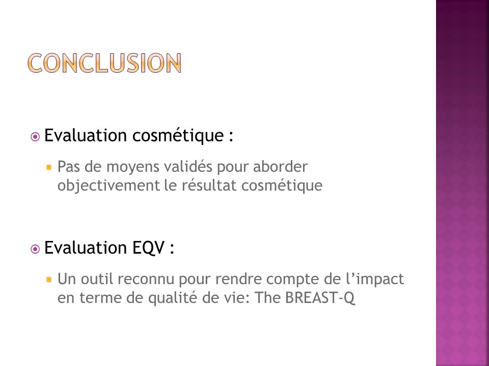 Conclusion Evaluation cosmétique : Evaluation EQV :