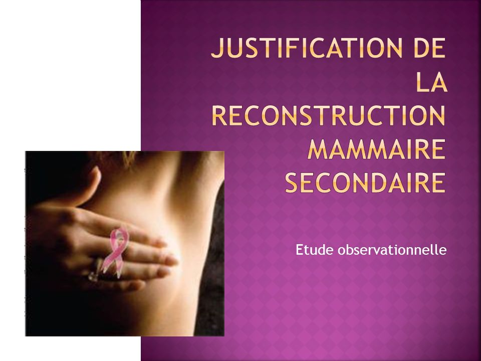 Justification de la Reconstruction mammaire secondaire