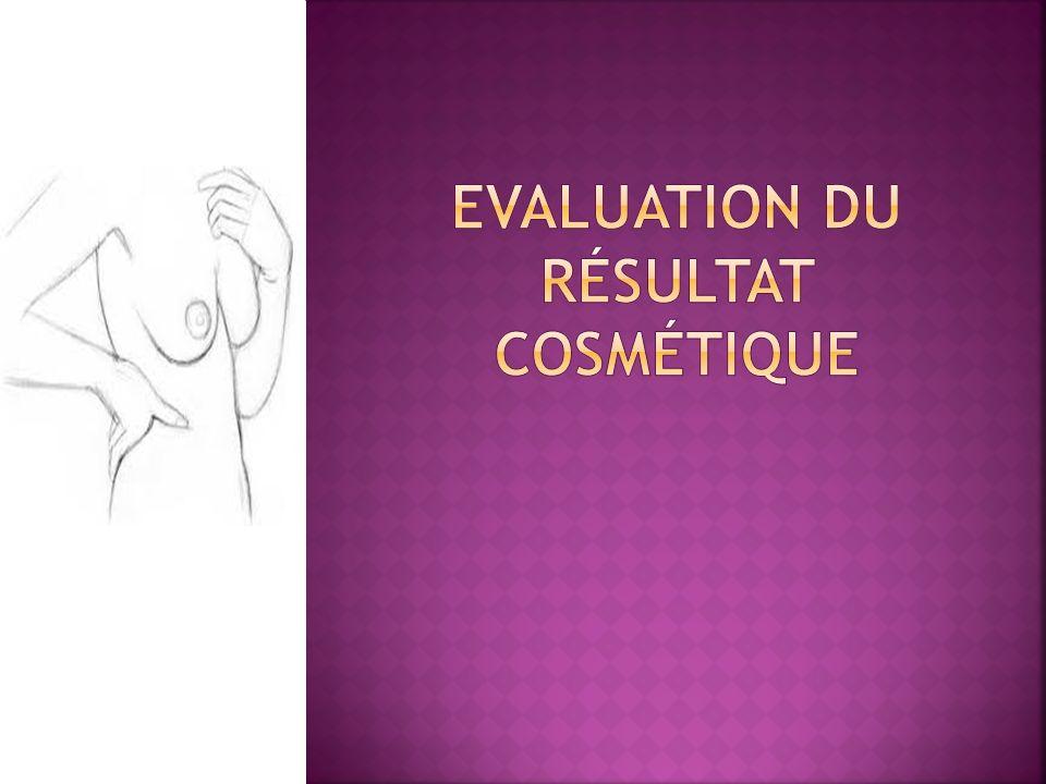 Evaluation du résultat cosmétique