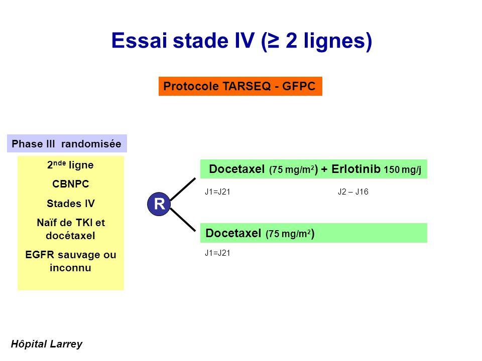 Essai stade IV (≥ 2 lignes)