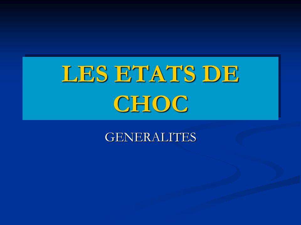 LES ETATS DE CHOC GENERALITES
