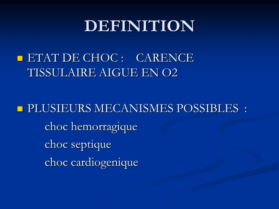 DEFINITION ETAT DE CHOC : CARENCE TISSULAIRE AIGUE EN O2