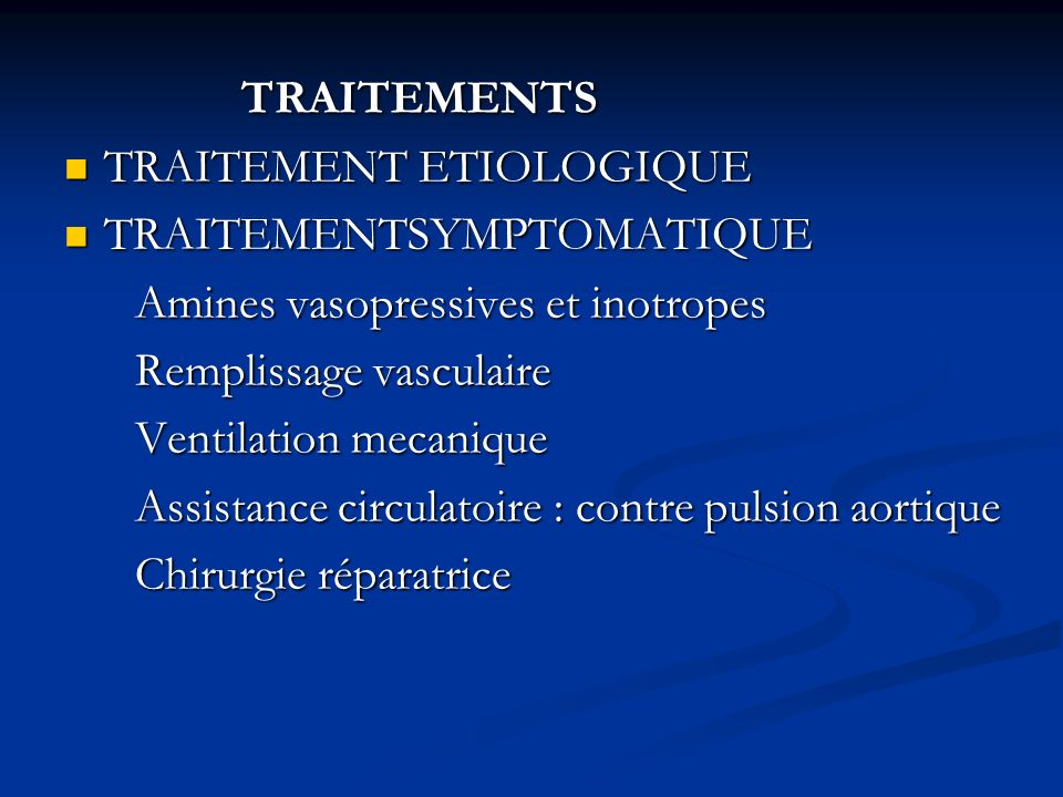 TRAITEMENTS TRAITEMENT ETIOLOGIQUE. TRAITEMENTSYMPTOMATIQUE. Amines vasopressives et inotropes. Remplissage vasculaire.