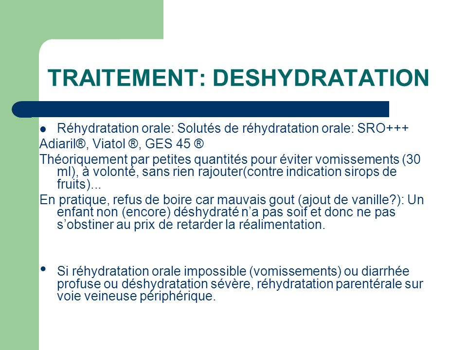 TRAITEMENT: DESHYDRATATION