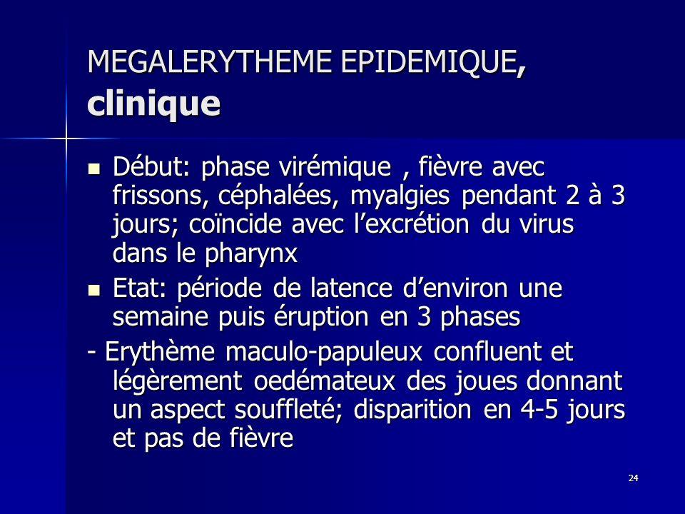 MEGALERYTHEME EPIDEMIQUE, clinique