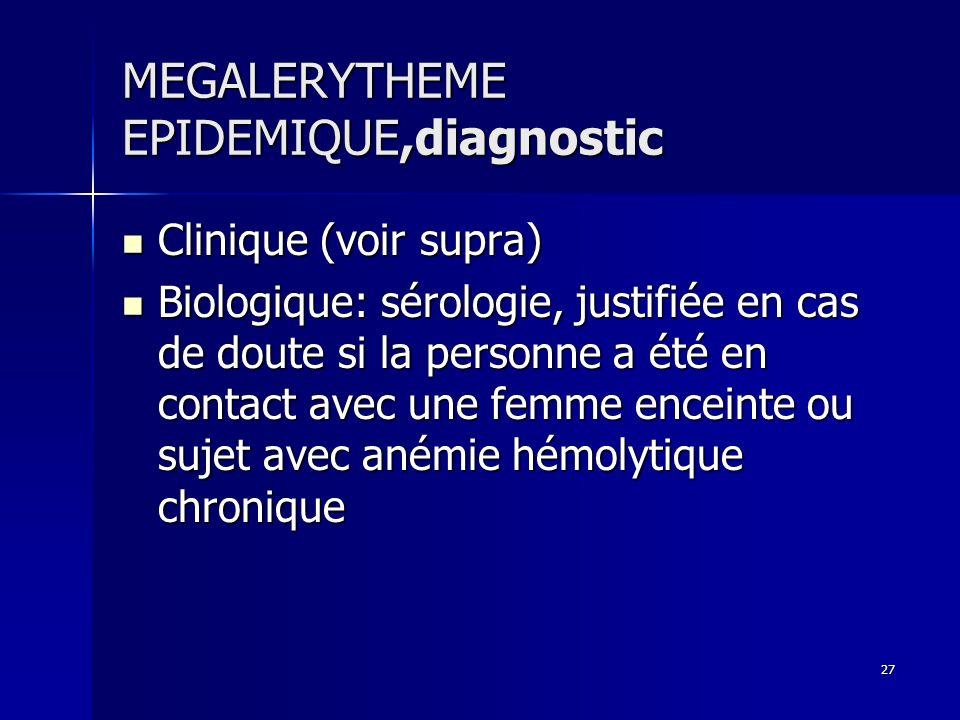 MEGALERYTHEME EPIDEMIQUE,diagnostic