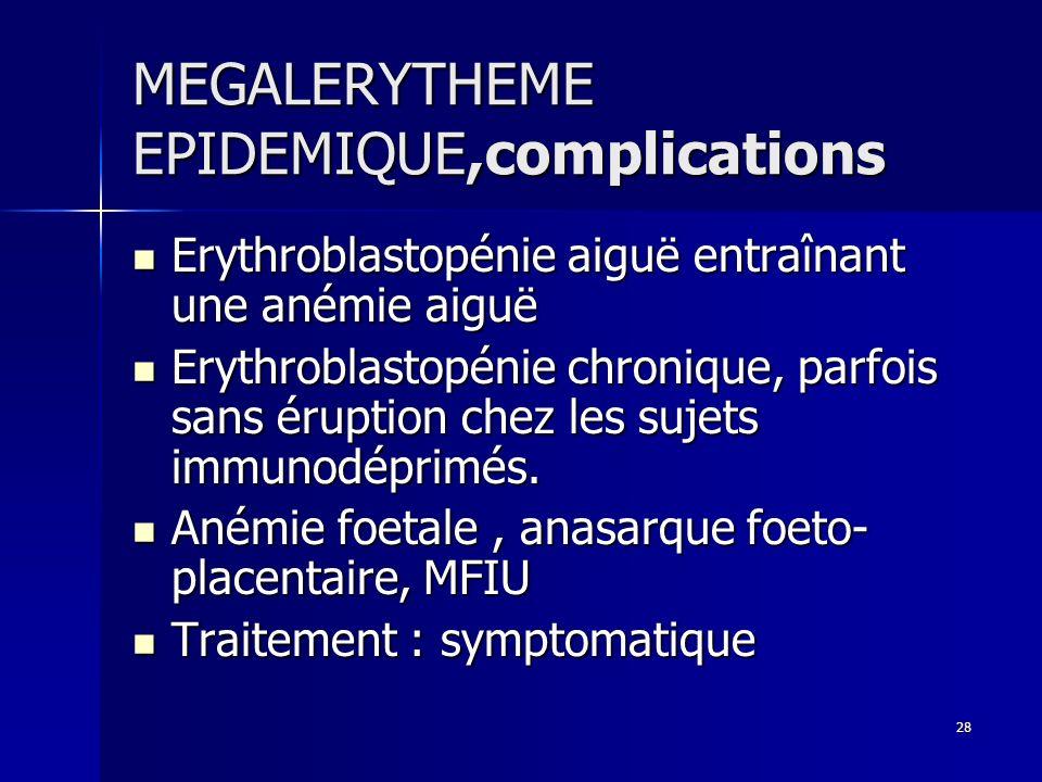 MEGALERYTHEME EPIDEMIQUE,complications
