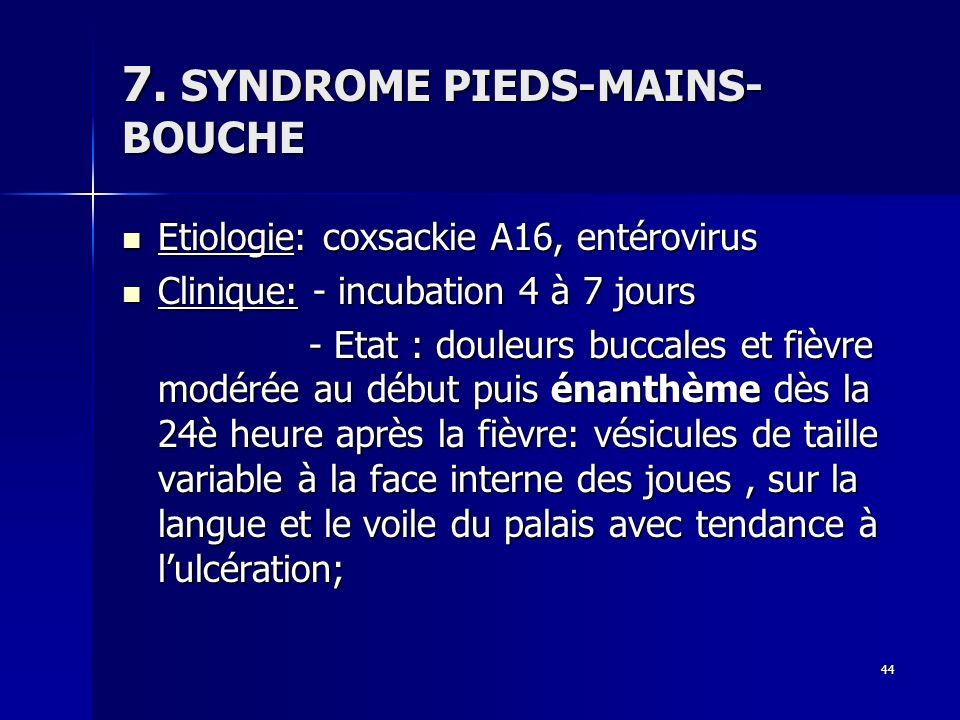 7. SYNDROME PIEDS-MAINS-BOUCHE