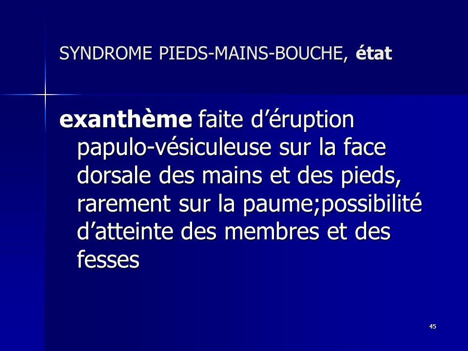SYNDROME PIEDS-MAINS-BOUCHE, état