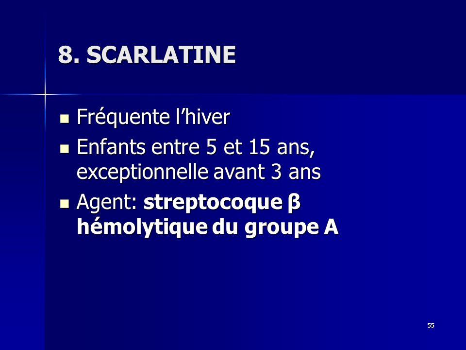 8. SCARLATINE Fréquente l'hiver