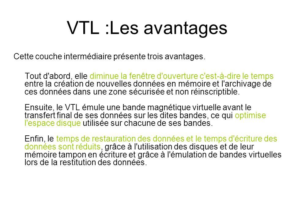 VTL :Les avantagesCette couche intermédiaire présente trois avantages.