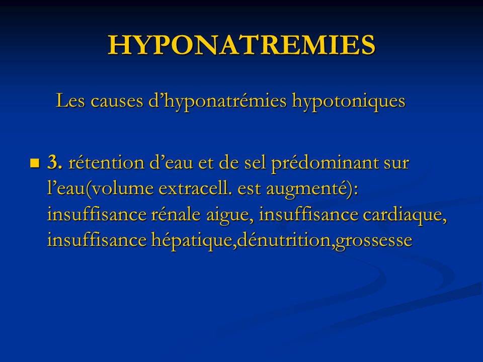 HYPONATREMIES Les causes d'hyponatrémies hypotoniques