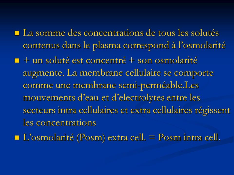 La somme des concentrations de tous les solutés contenus dans le plasma correspond à l'osmolarité