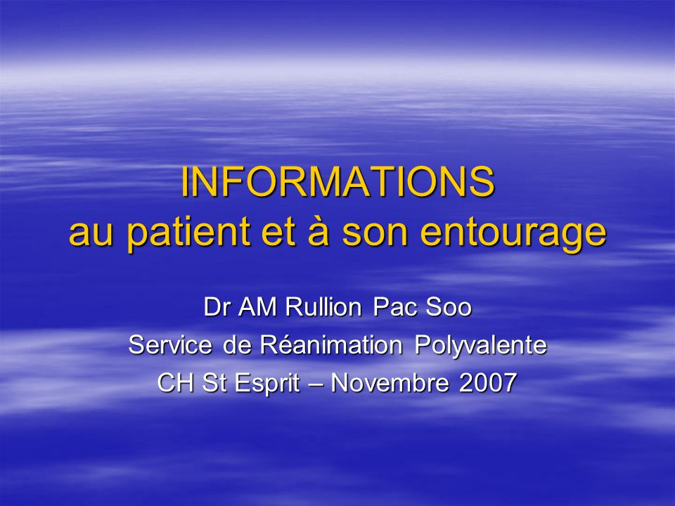 INFORMATIONS au patient et à son entourage