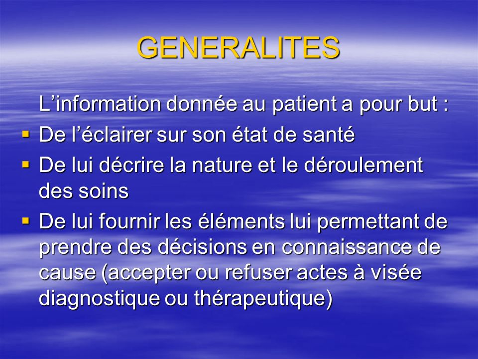 GENERALITES L'information donnée au patient a pour but :
