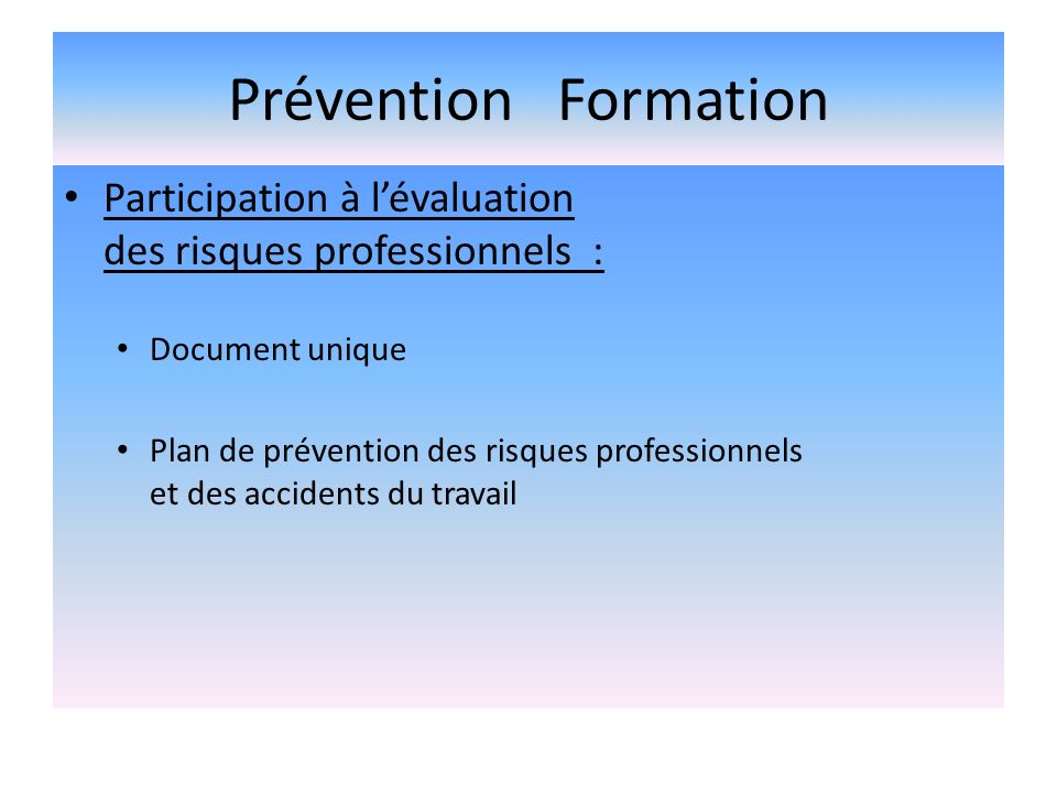 Prévention Formation Participation à l'évaluation des risques professionnels : Document unique.