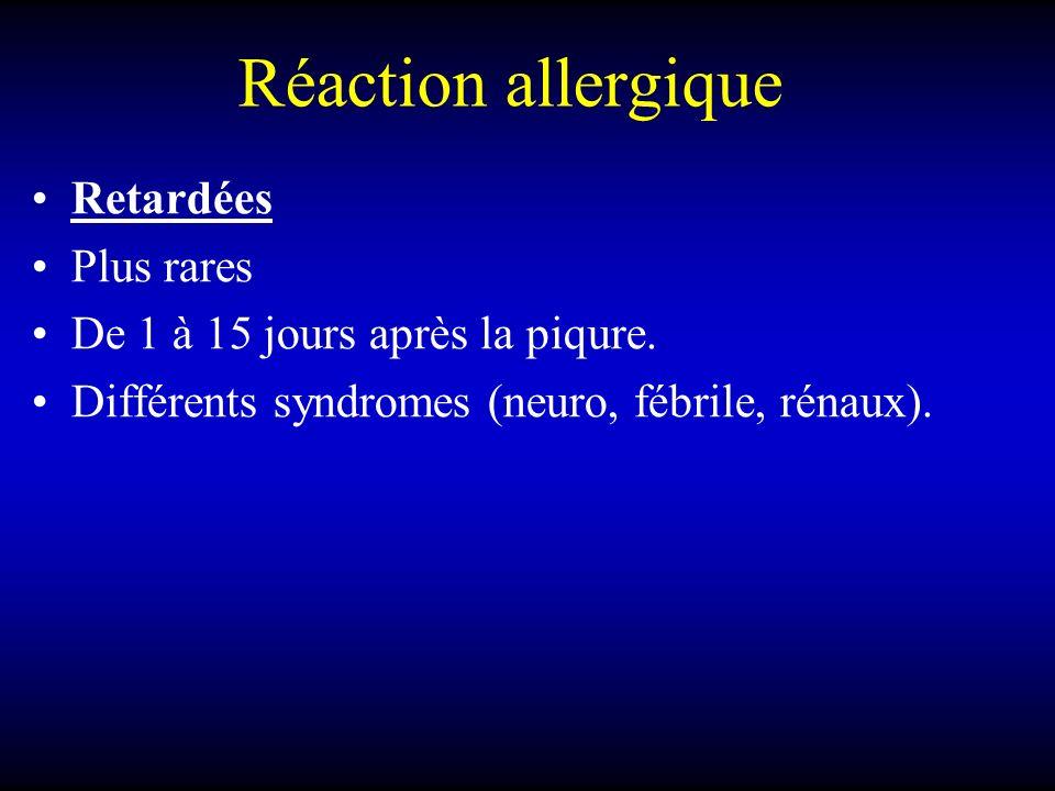 Réaction allergique Retardées Plus rares