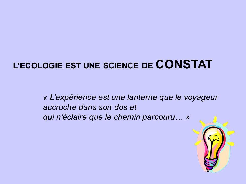 L'ECOLOGIE EST UNE SCIENCE DE CONSTAT