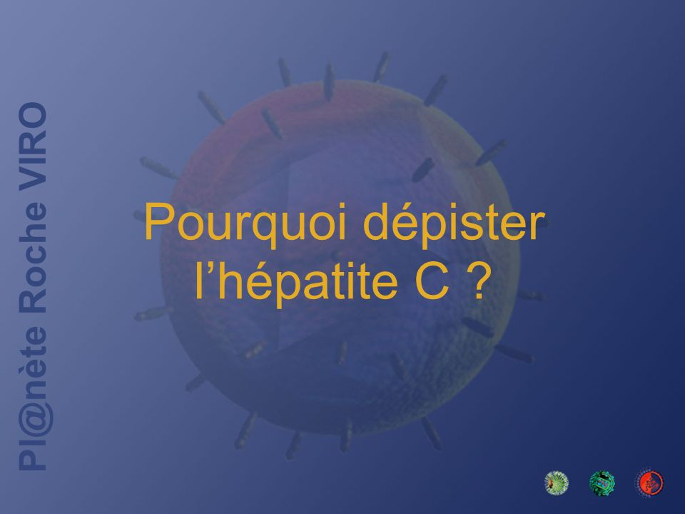 Pourquoi dépister l'hépatite C
