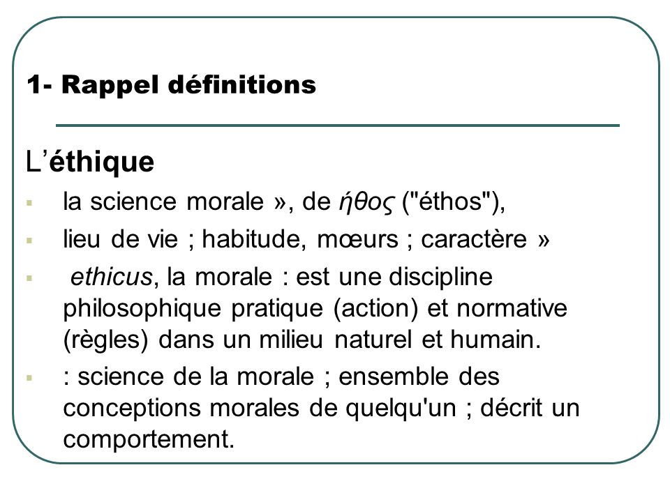 L'éthique 1- Rappel définitions