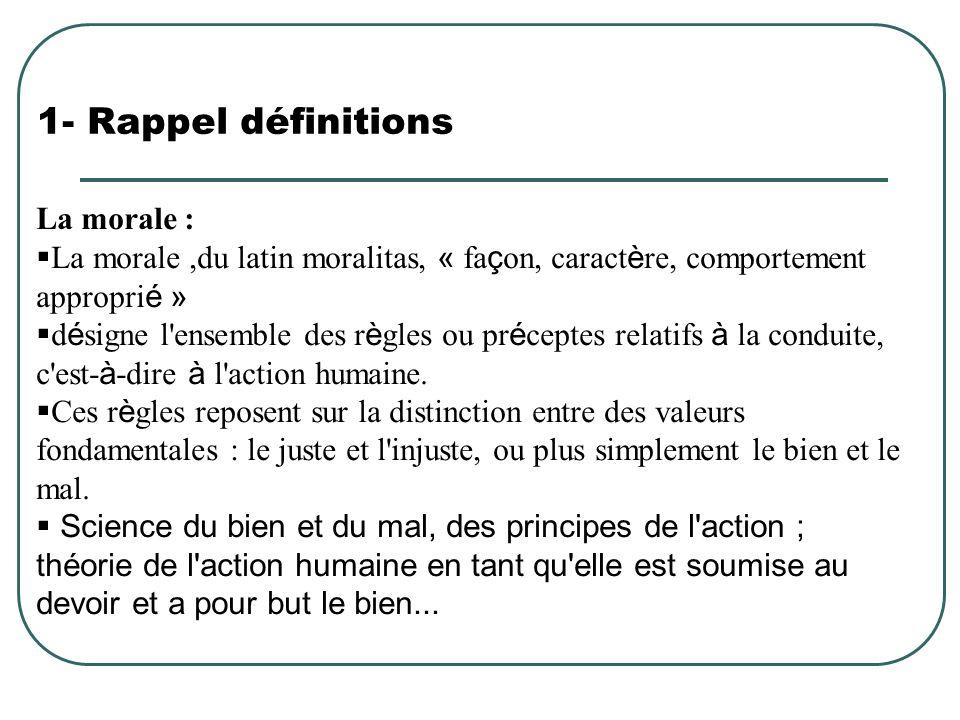 1- Rappel définitions La morale :