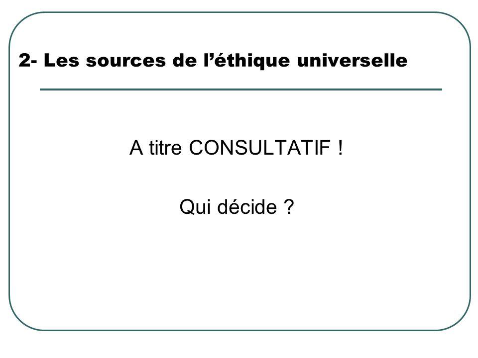 2- Les sources de l'éthique universelle