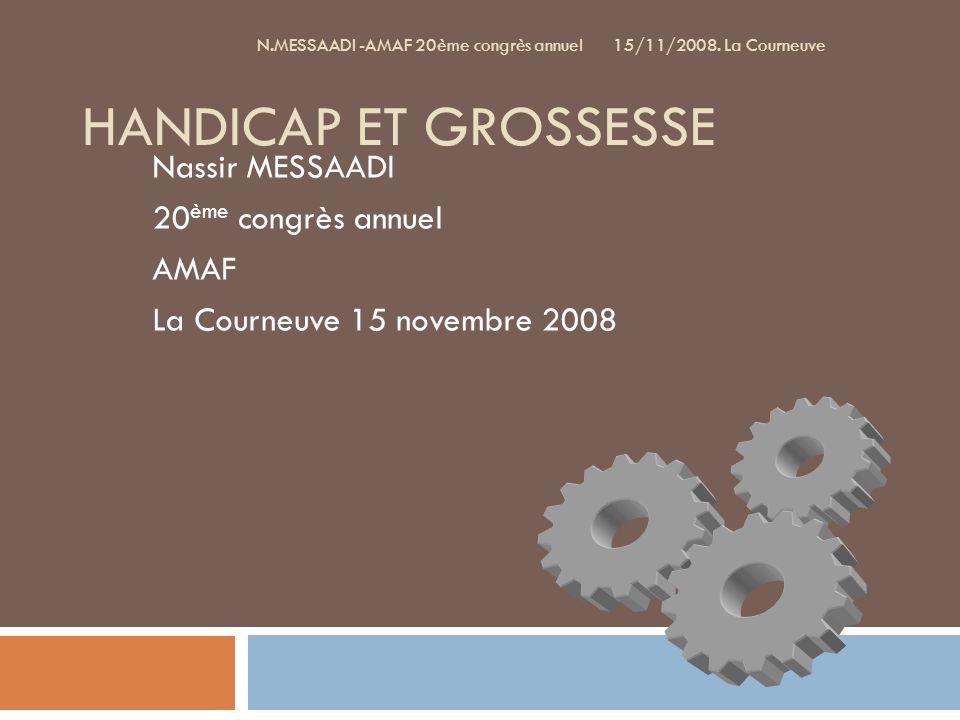 Handicap et grossesse Nassir MESSAADI 20ème congrès annuel AMAF