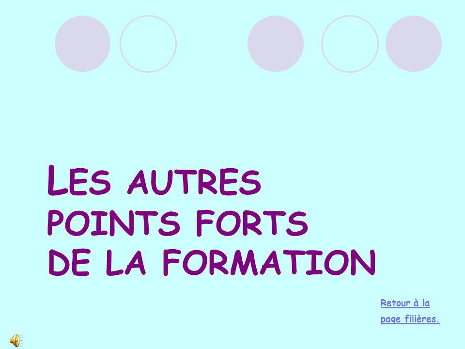 LES AUTRES POINTS FORTS DE LA FORMATION