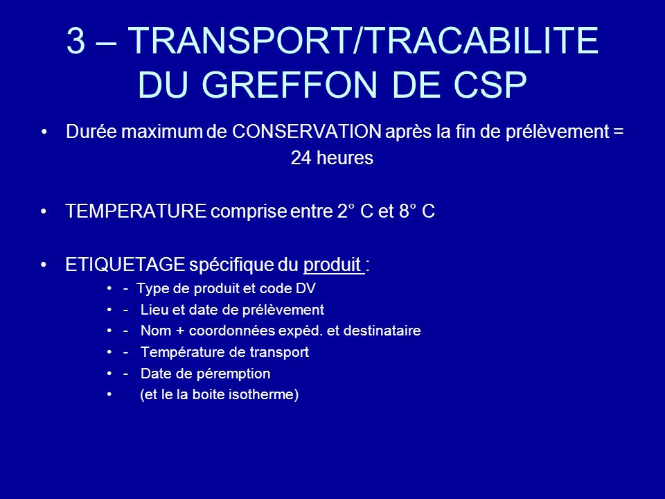 3 – TRANSPORT/TRACABILITE DU GREFFON DE CSP