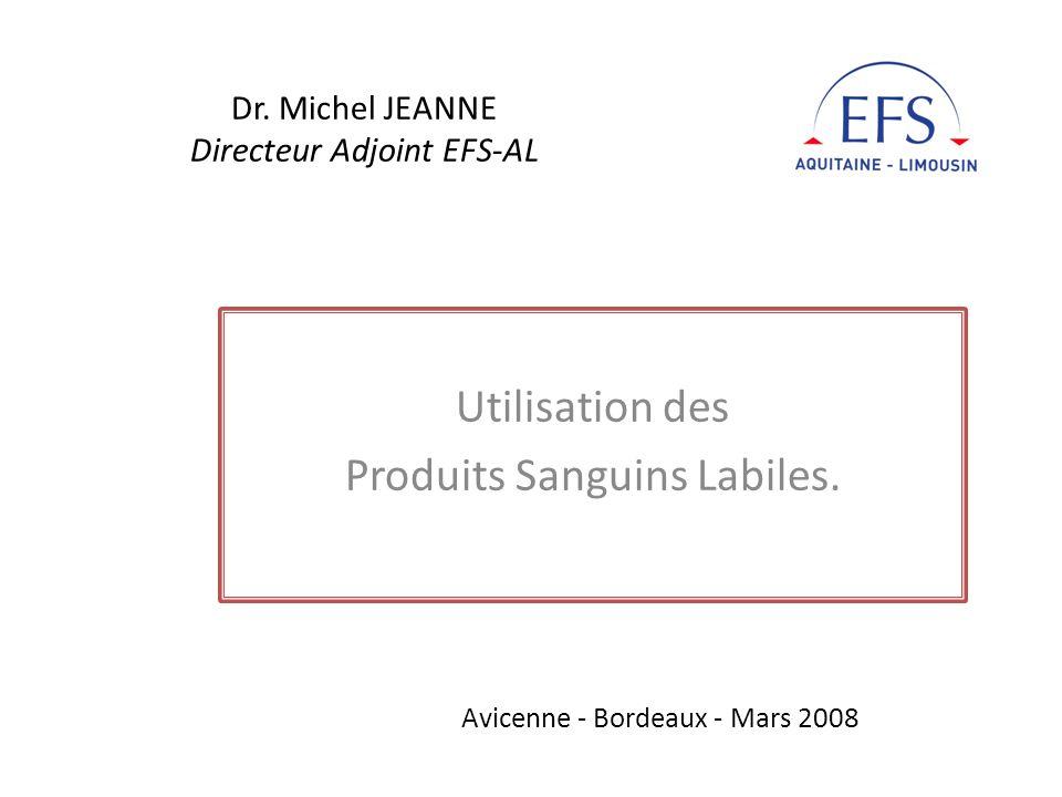 Dr. Michel JEANNE Directeur Adjoint EFS-AL