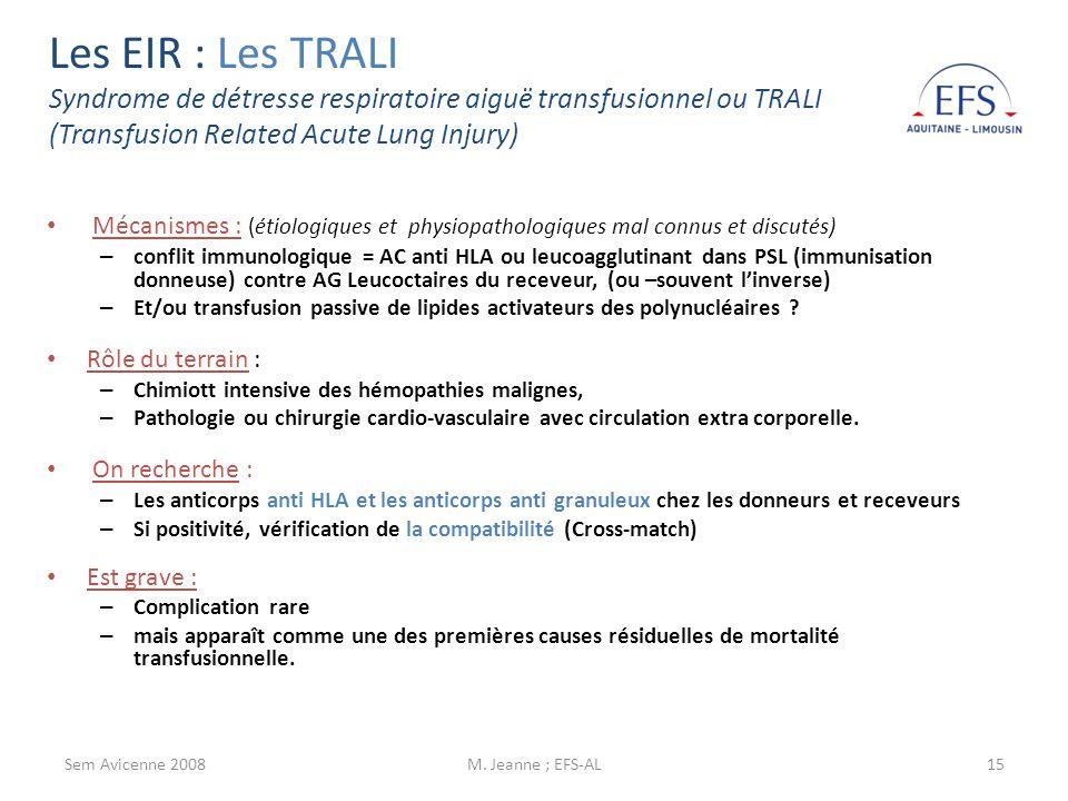Les EIR : Les TRALI Syndrome de détresse respiratoire aiguë transfusionnel ou TRALI (Transfusion Related Acute Lung Injury)