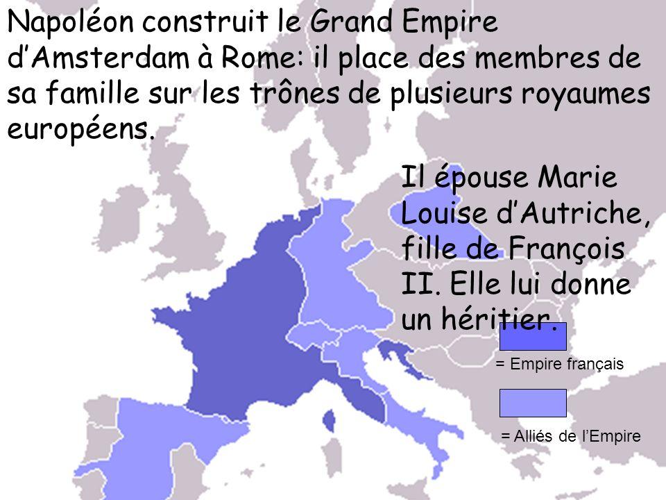 Napoléon construit le Grand Empire d'Amsterdam à Rome: il place des membres de sa famille sur les trônes de plusieurs royaumes européens.