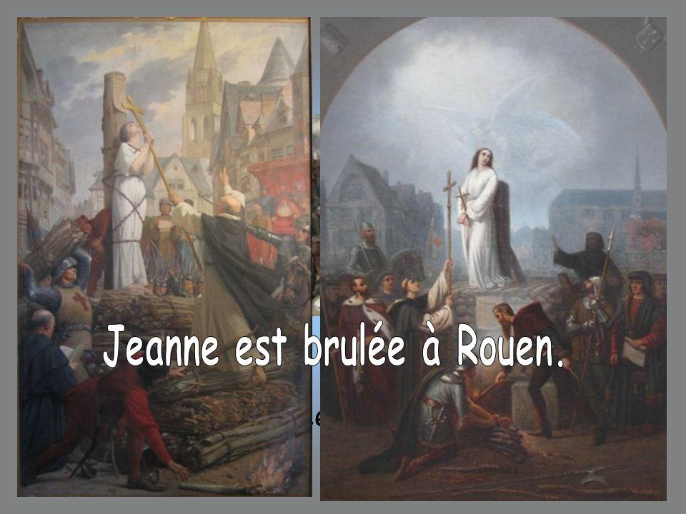 Jeanne est brulée à Rouen.