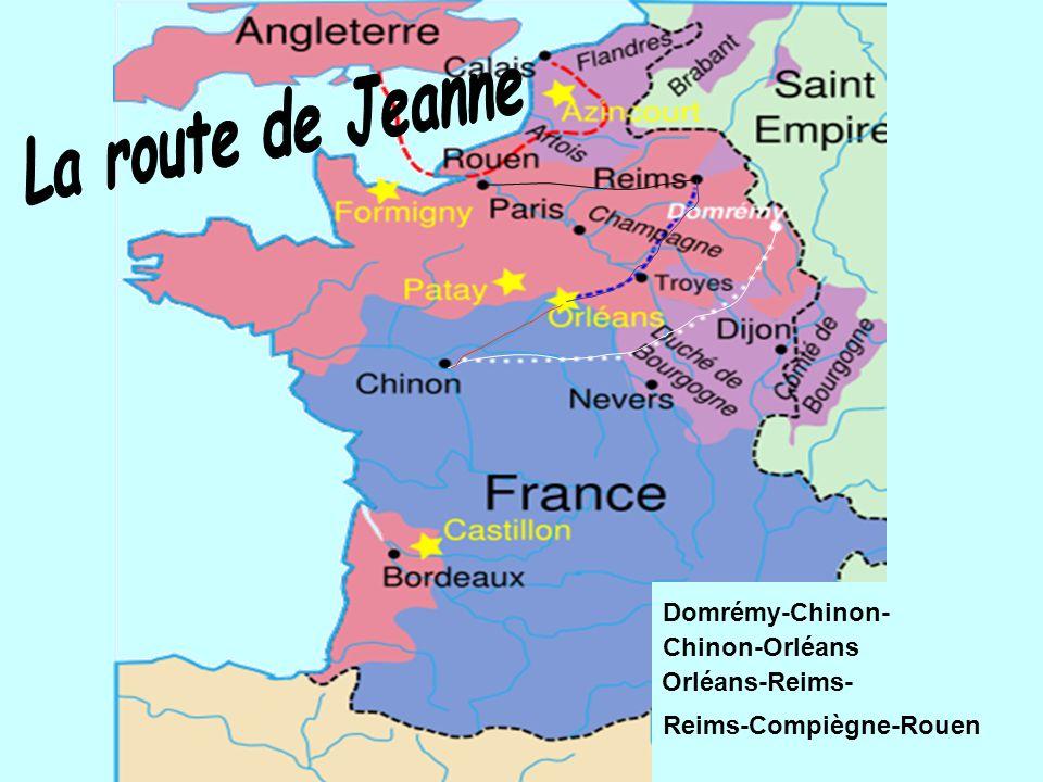La route de Jeanne Domrémy-Chinon- Chinon-Orléans Orléans-Reims-