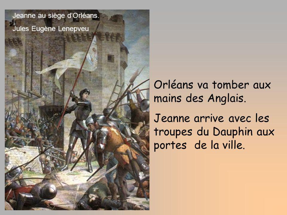 Orléans va tomber aux mains des Anglais.