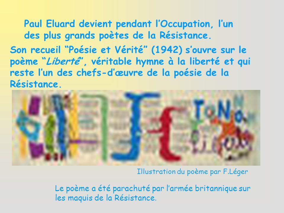 Paul Eluard devient pendant l'Occupation, l'un des plus grands poètes de la Résistance.