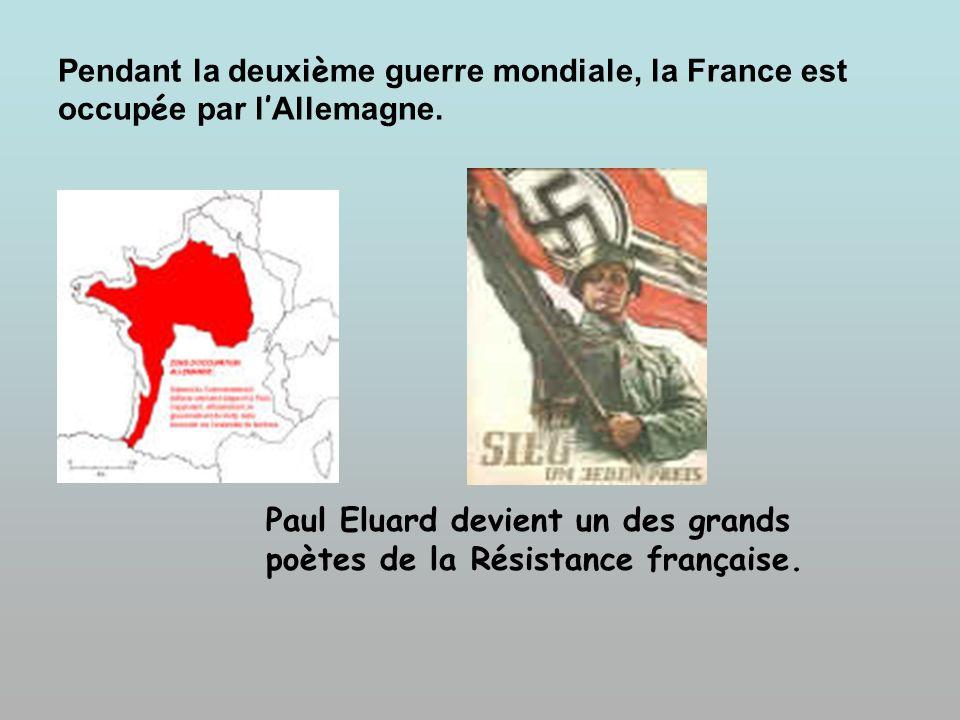 Pendant la deuxième guerre mondiale, la France est occupée par l'Allemagne.